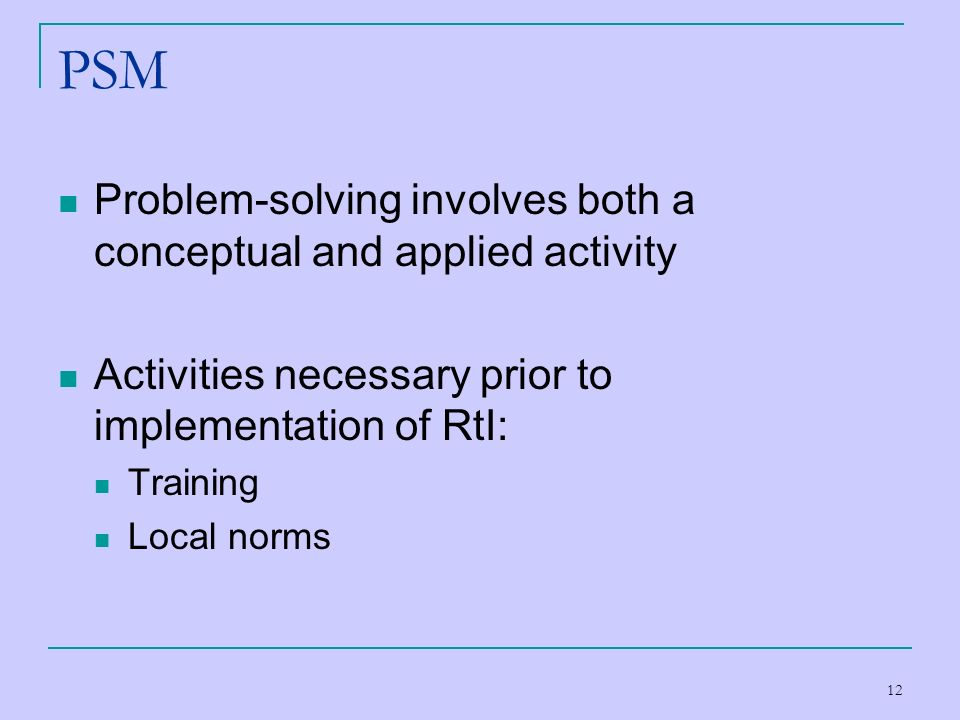 PSM Problem-solving involves both a conceptual and applied activity