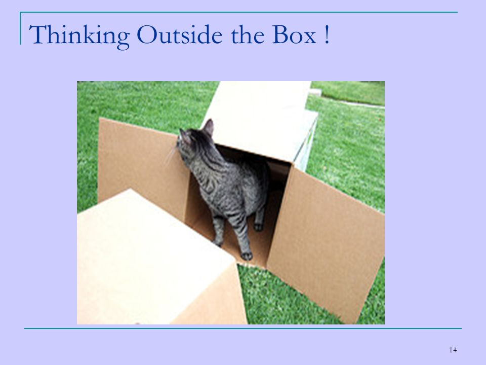 Thinking Outside the Box !