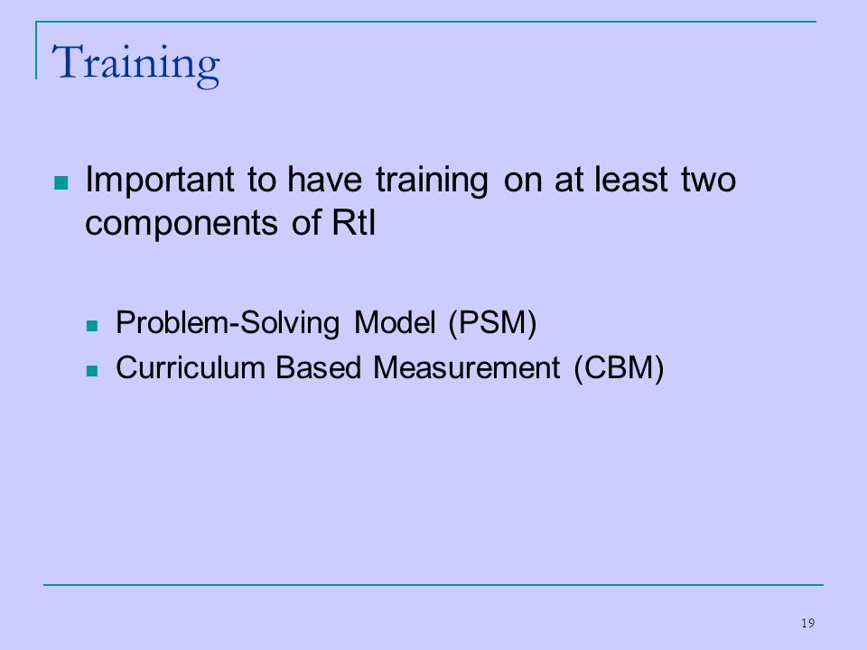 Training Important to have training on at least two components of RtI