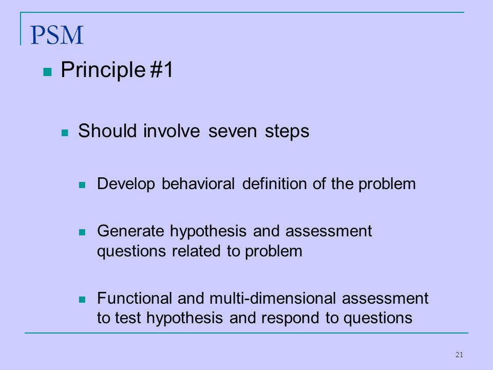 PSM Principle #1 Should involve seven steps