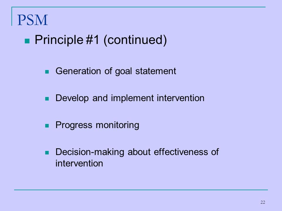 PSM Principle #1 (continued) Generation of goal statement