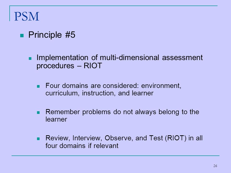PSM Principle #5. Implementation of multi-dimensional assessment procedures – RIOT.