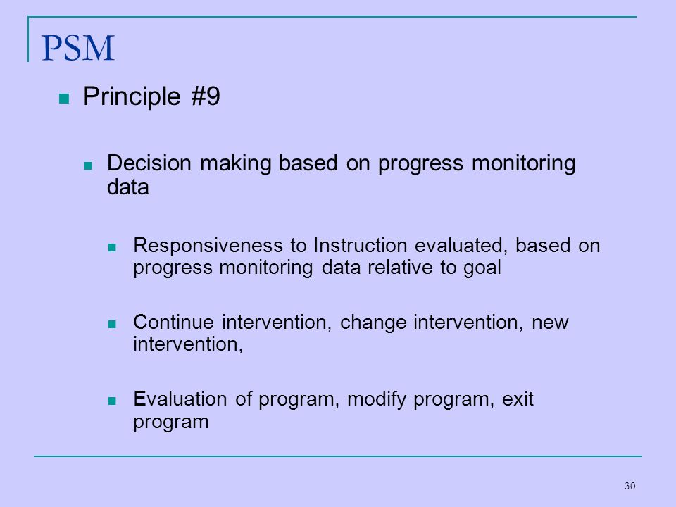PSM Principle #9 Decision making based on progress monitoring data
