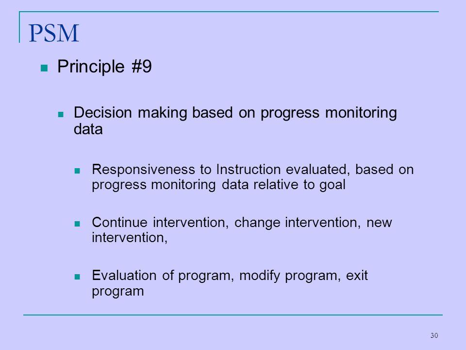 PSM Principle #9 Decision making based on progress monitoring data