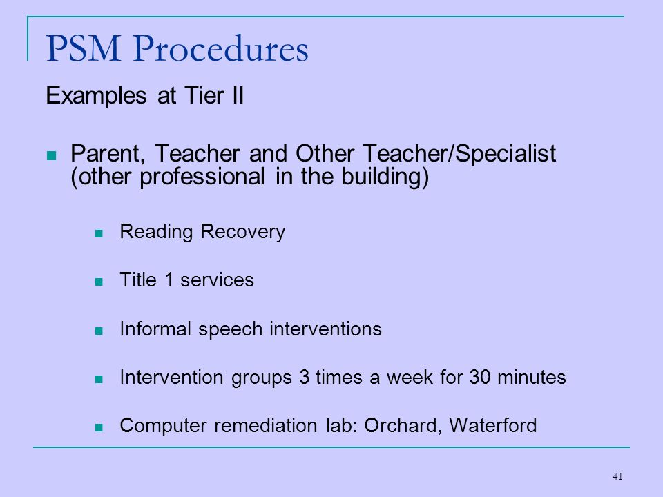PSM Procedures Examples at Tier II