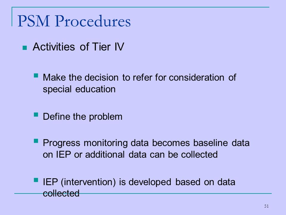 PSM Procedures Activities of Tier IV