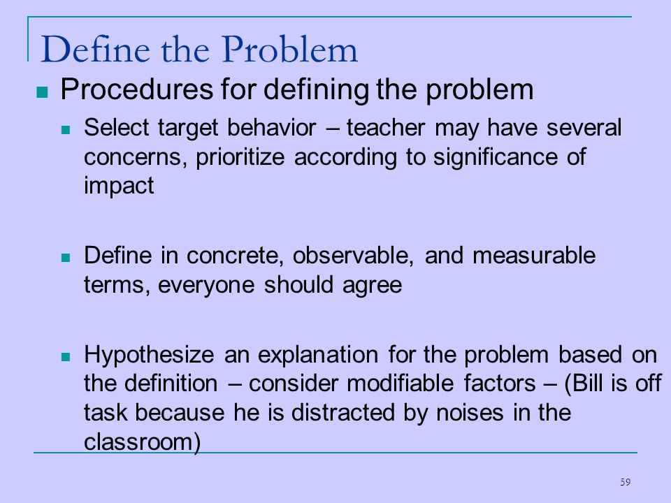 Define the Problem Procedures for defining the problem