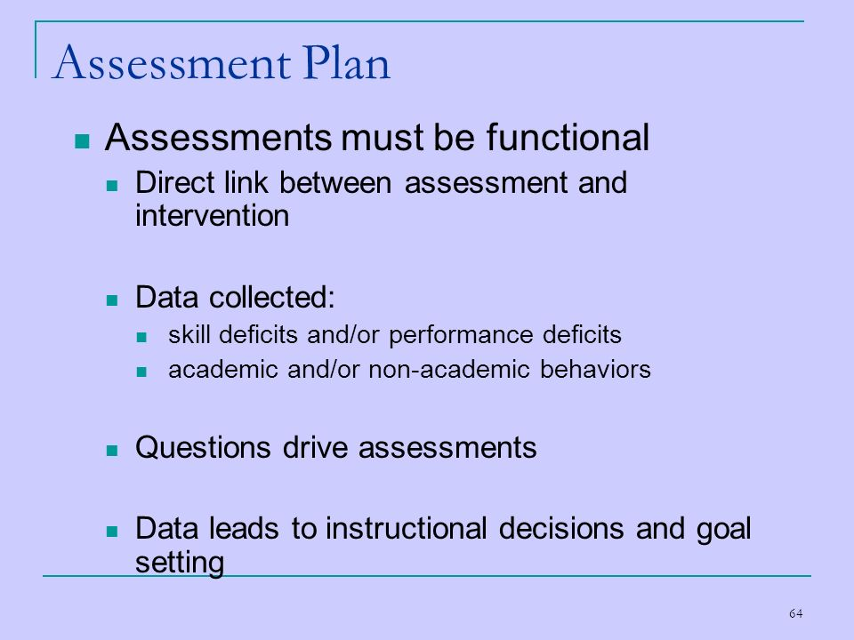 Assessment Plan Assessments must be functional