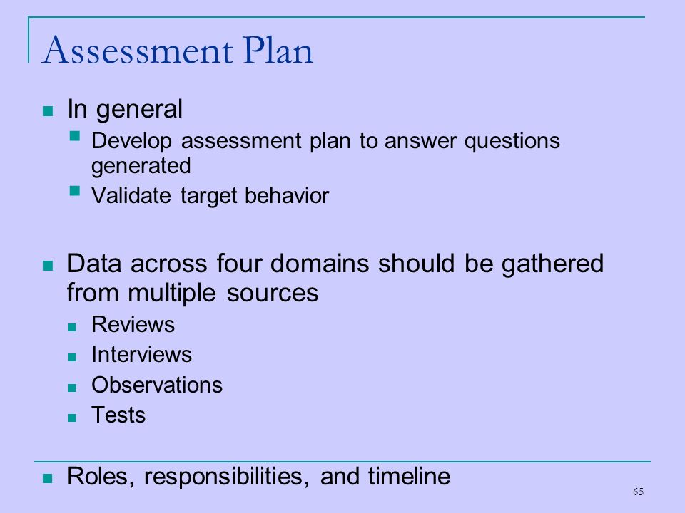 Assessment Plan In general