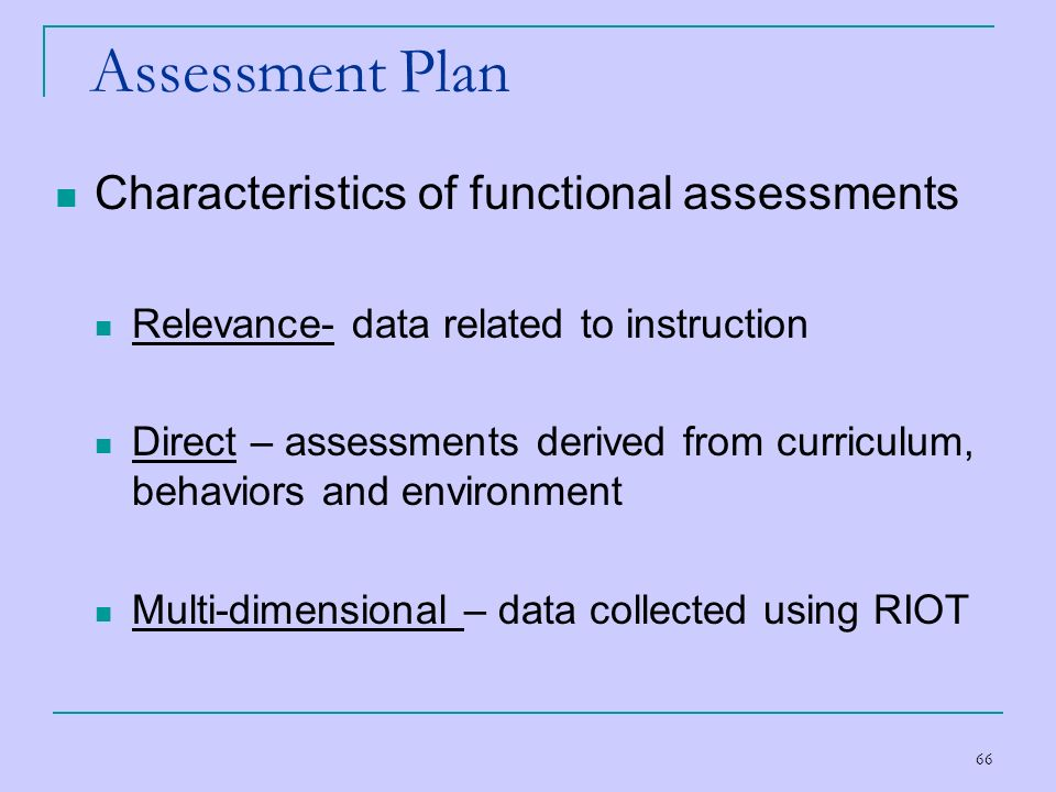 Assessment Plan Characteristics of functional assessments
