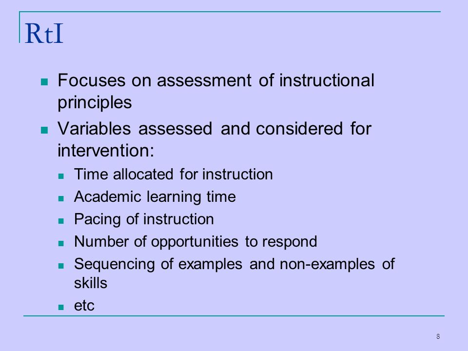 RtI Focuses on assessment of instructional principles
