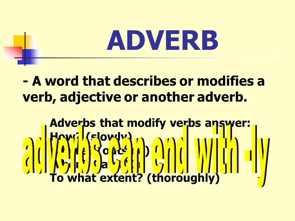 adverbs can end with -ly