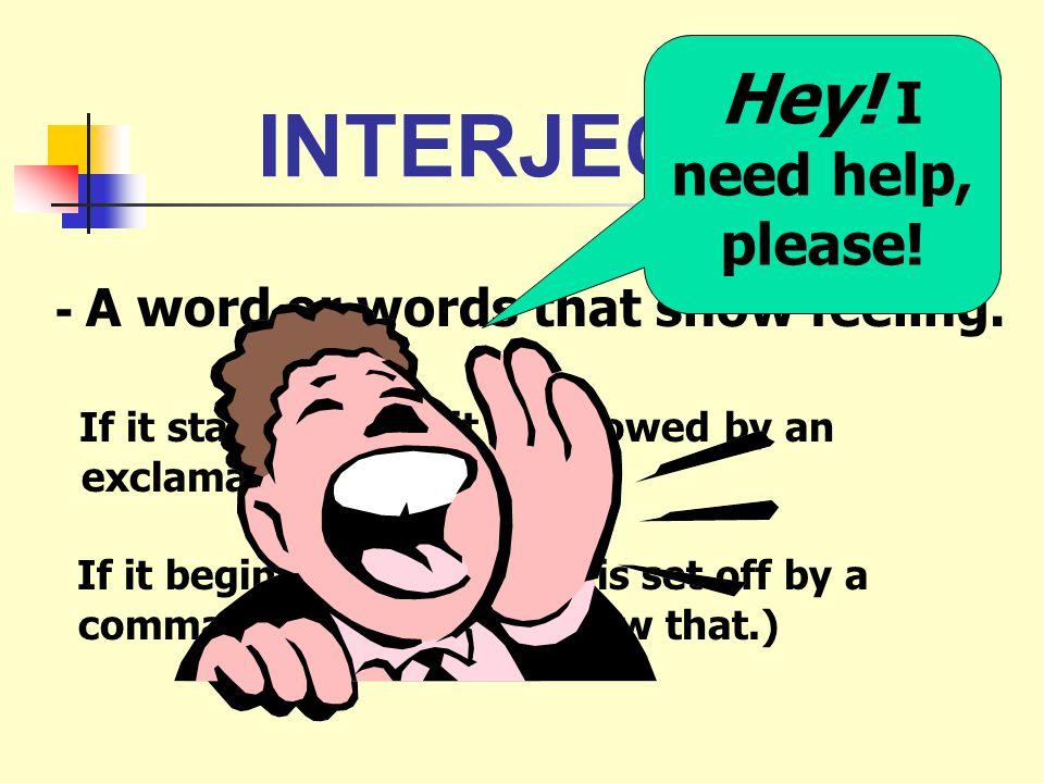 INTERJECTION Hey! I need help, please!