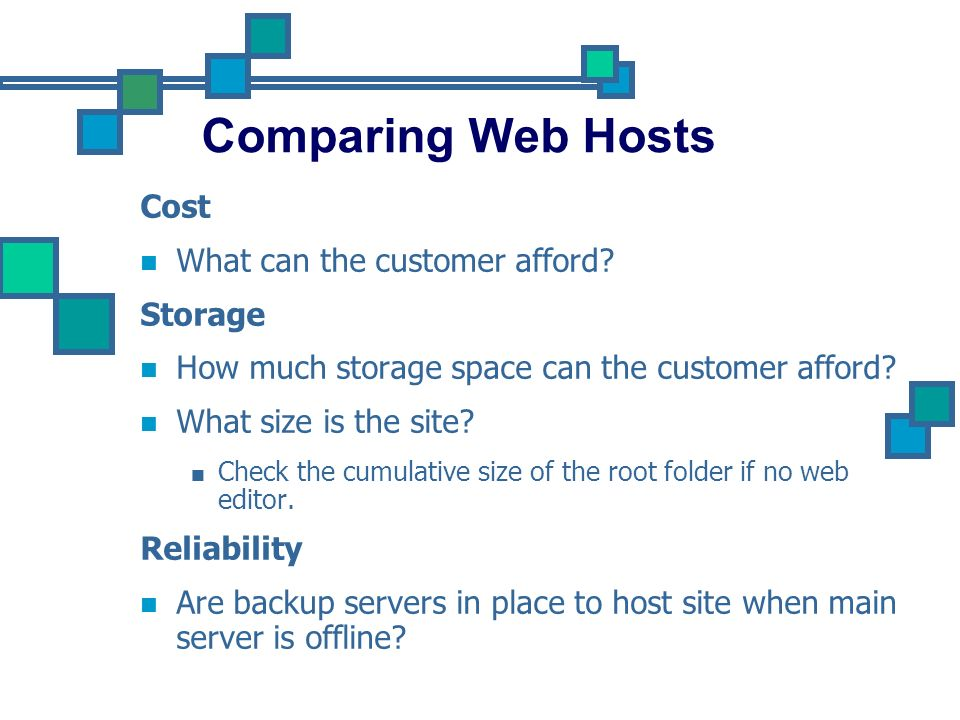 Comparing Web Hosts Cost What can the customer afford Storage