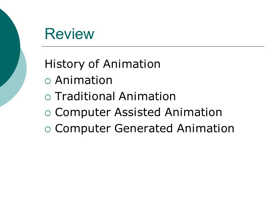 Review History of Animation Animation Traditional Animation
