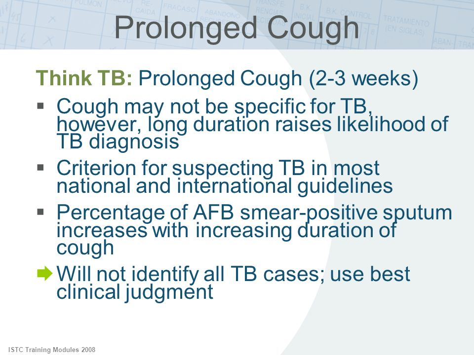 Prolonged Cough Think TB: Prolonged Cough (2-3 weeks)