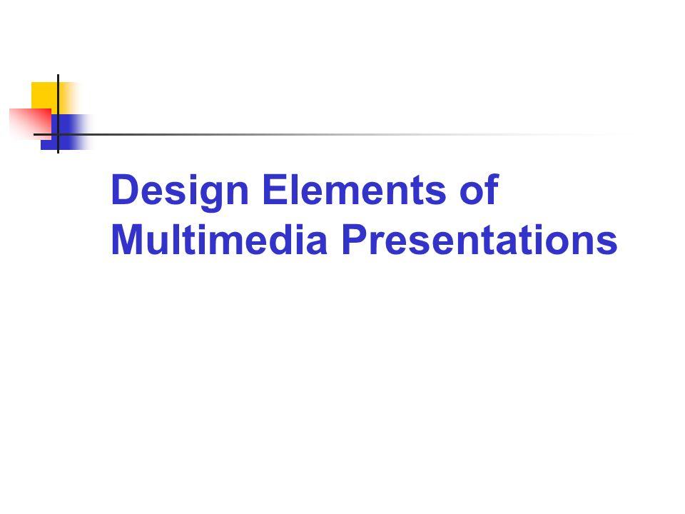 Design Elements of Multimedia Presentations