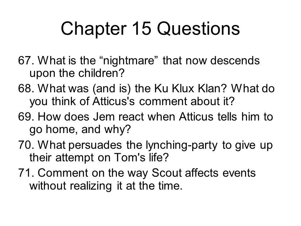 Chapter 15 Questions 67. What is the nightmare that now descends upon the children