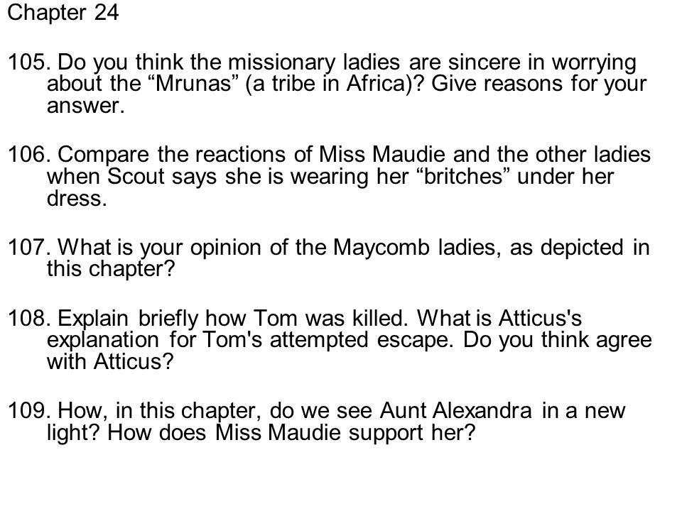 Chapter 24 105. Do you think the missionary ladies are sincere in worrying about the Mrunas (a tribe in Africa) Give reasons for your answer.