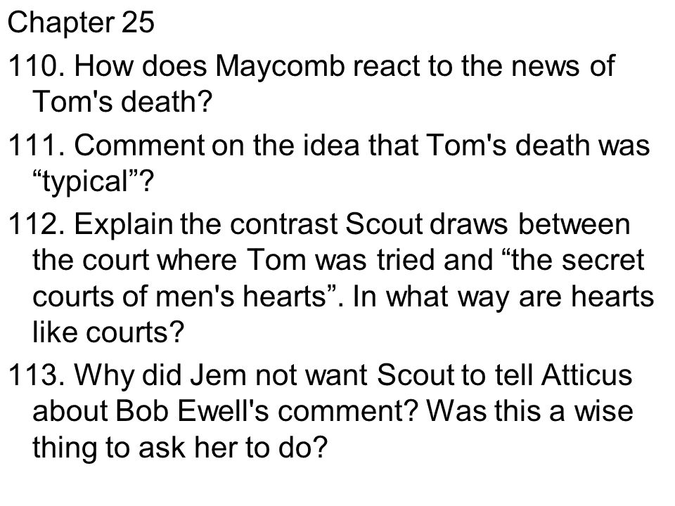 "what does scout learn about maycomb The manliness of atticus finch does not leap off the page instead,  when scout  asked him why he continued to press on, atticus answered:  they learn that their  father is known as the ""deadest shot in maycomb county."