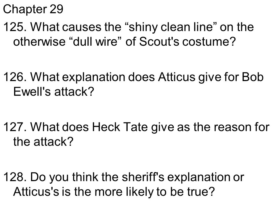 Chapter 29 125. What causes the shiny clean line on the otherwise dull wire of Scout s costume