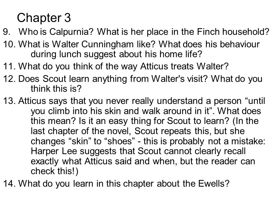 Chapter 3 9. Who is Calpurnia What is her place in the Finch household