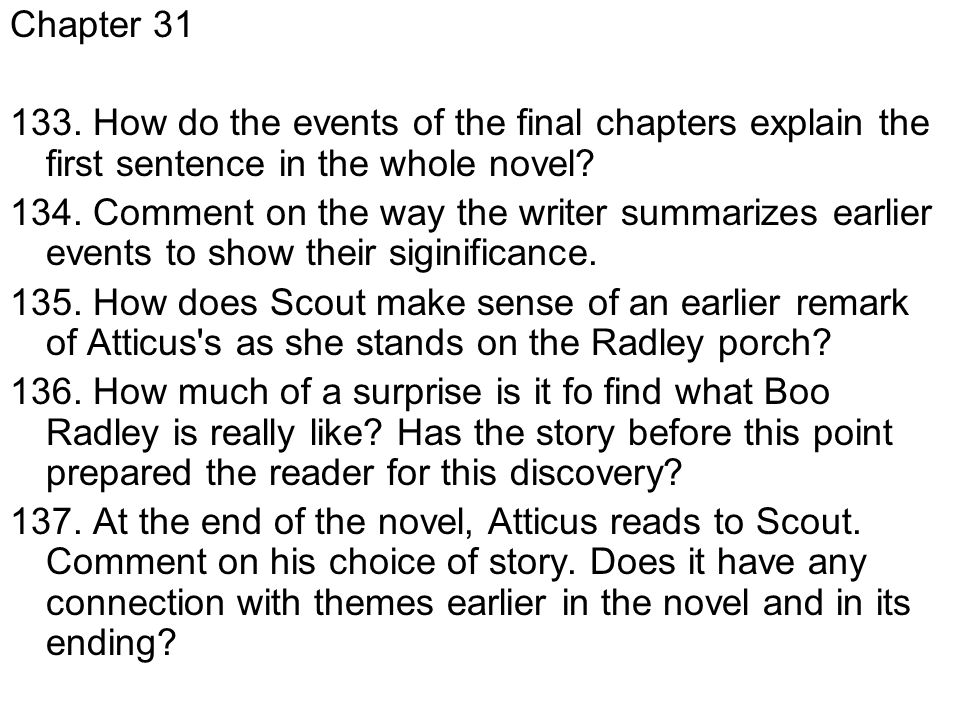 Chapter 31 133. How do the events of the final chapters explain the first sentence in the whole novel