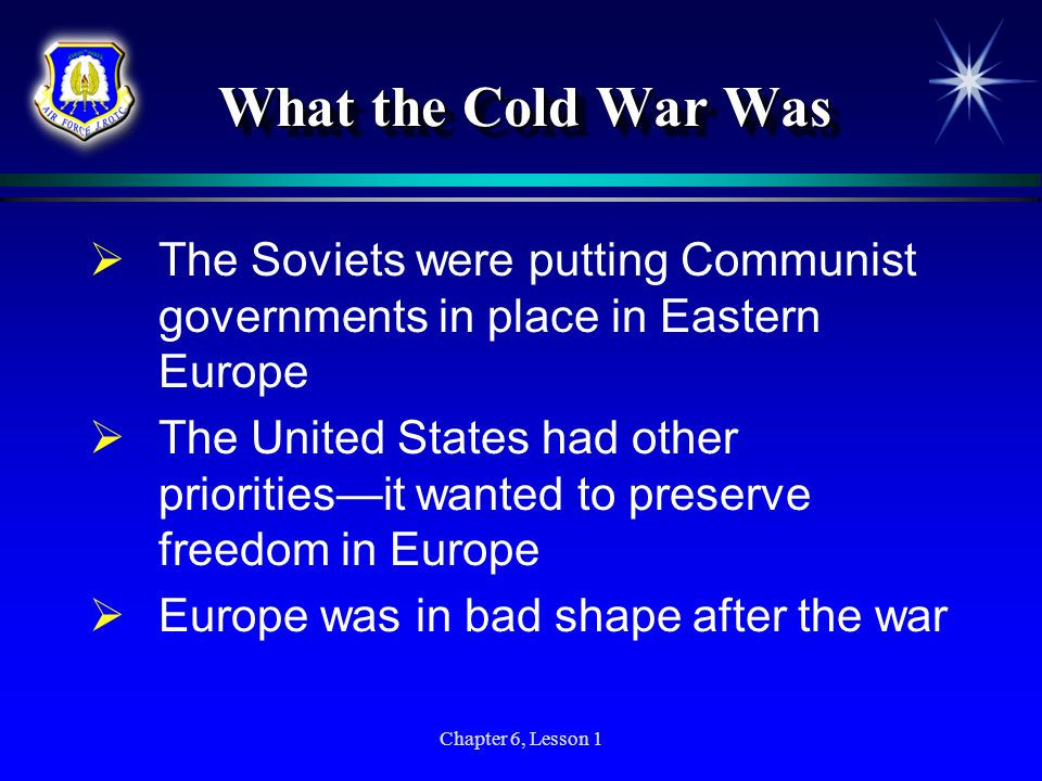 What the Cold War Was The Soviets were putting Communist governments in place in Eastern Europe.