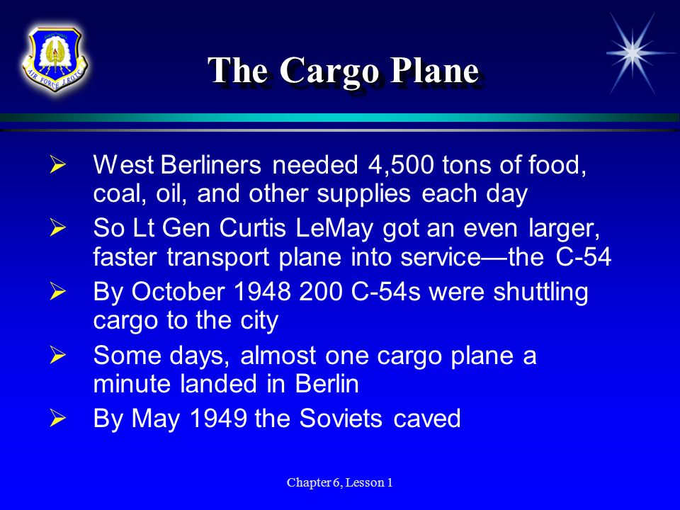 The Cargo Plane West Berliners needed 4,500 tons of food, coal, oil, and other supplies each day.