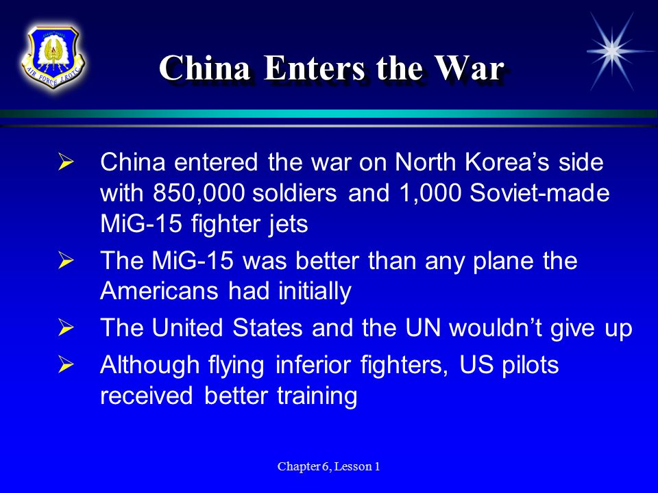 China Enters the War China entered the war on North Korea's side with 850,000 soldiers and 1,000 Soviet-made MiG-15 fighter jets.