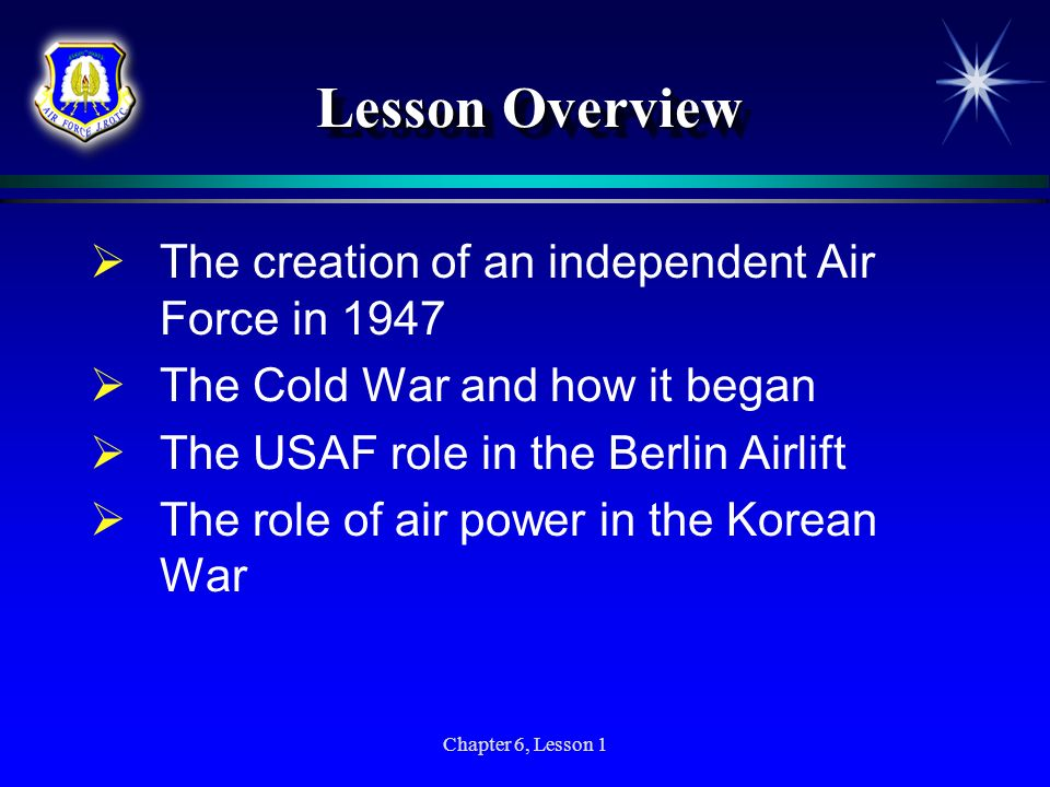 Lesson Overview The creation of an independent Air Force in 1947