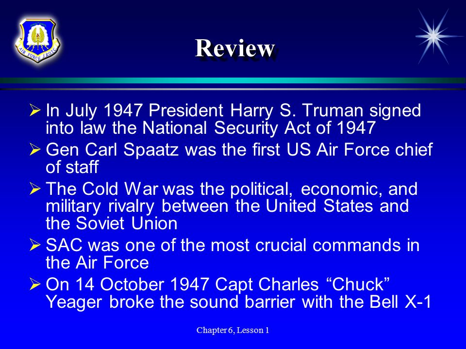 Review In July 1947 President Harry S. Truman signed into law the National Security Act of 1947.