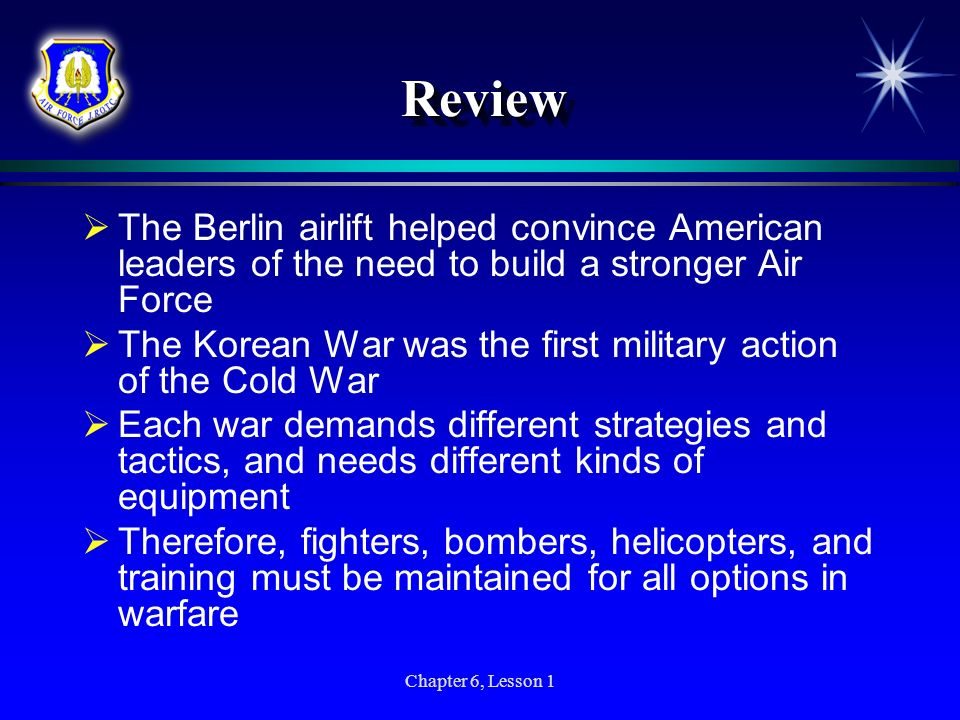 Review The Berlin airlift helped convince American leaders of the need to build a stronger Air Force.