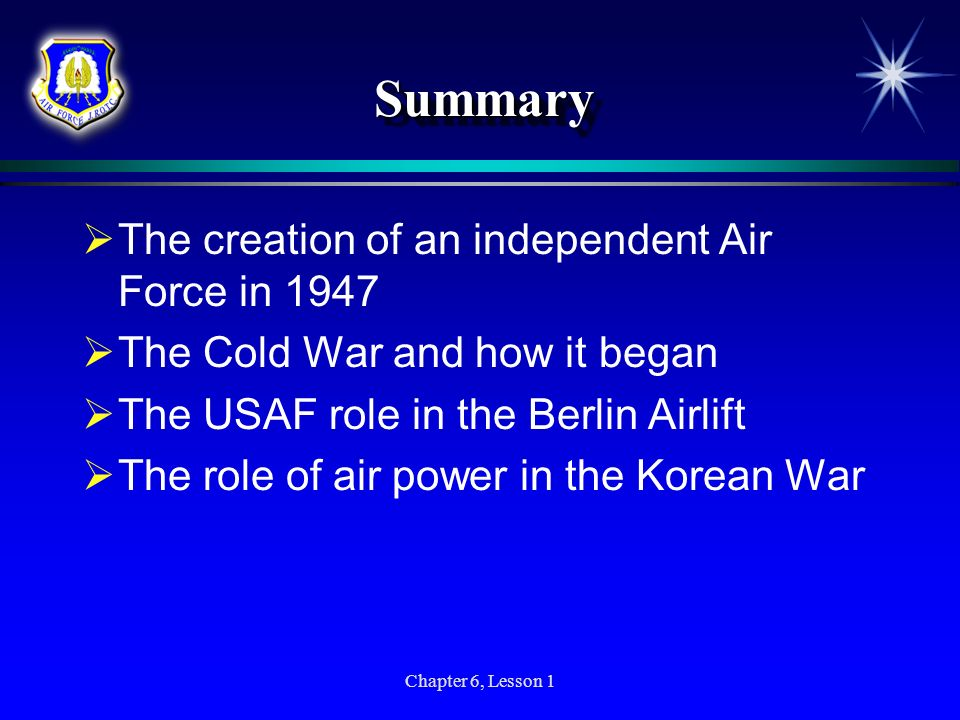 Summary The creation of an independent Air Force in 1947