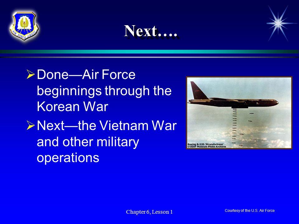 Next…. Done—Air Force beginnings through the Korean War