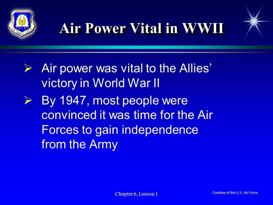 Air Power Vital in WWII Air power was vital to the Allies' victory in World War II.