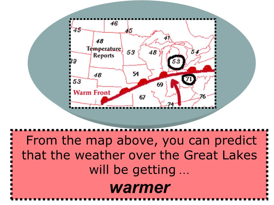 From the map above, you can predict that the weather over the Great Lakes will be getting …