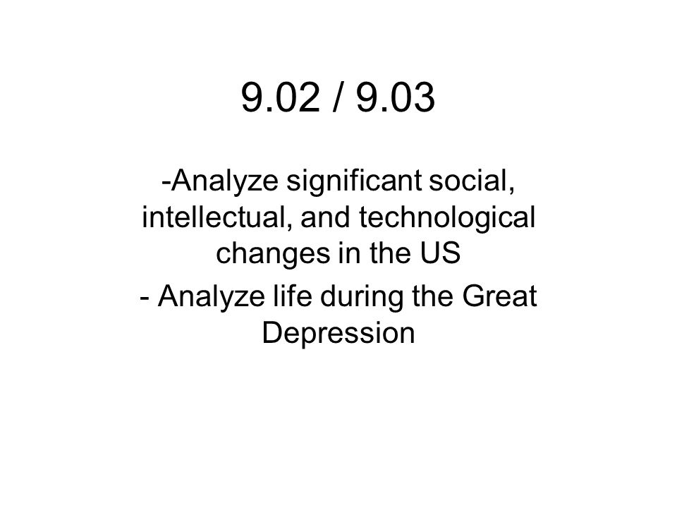 Analyze life during the Great Depression