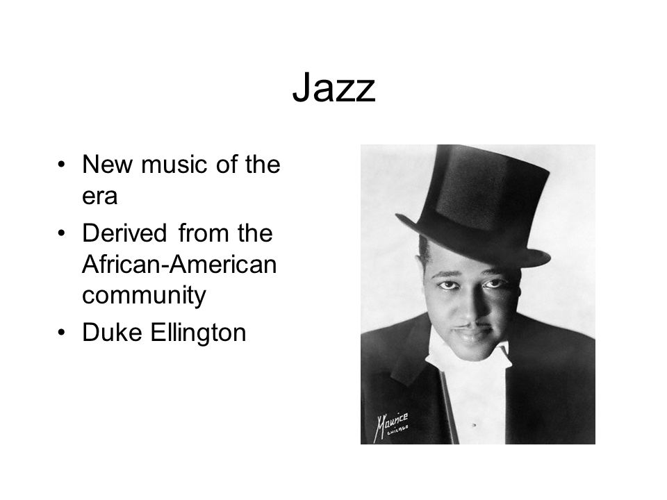Jazz New music of the era Derived from the African-American community