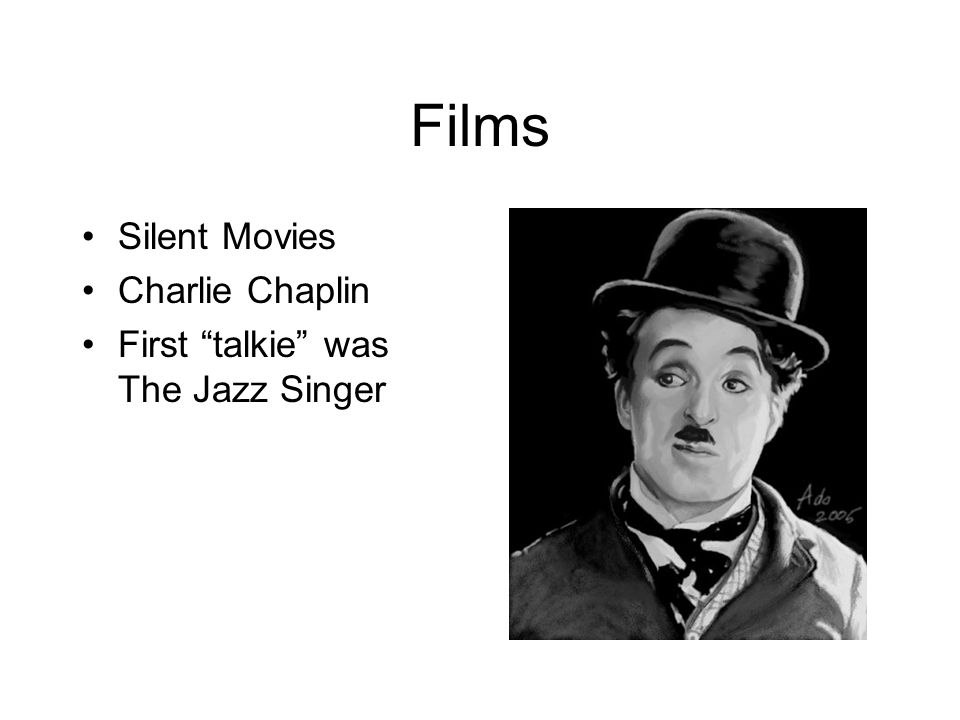 Films Silent Movies Charlie Chaplin First talkie was The Jazz Singer