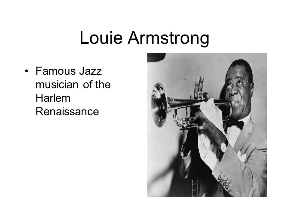 Louie Armstrong Famous Jazz musician of the Harlem Renaissance