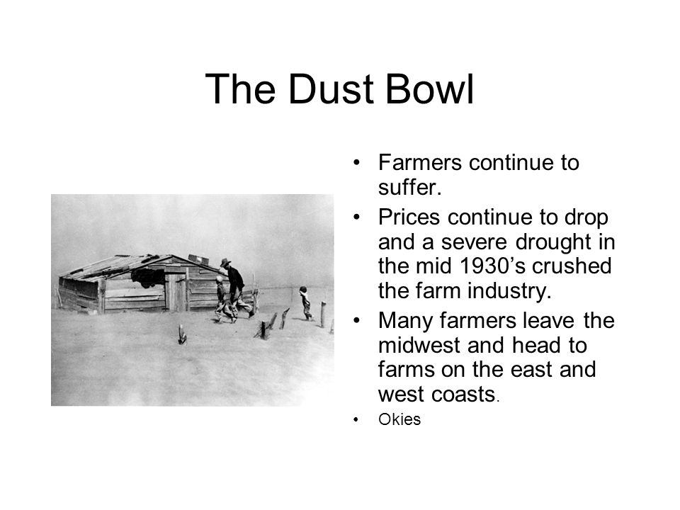 The Dust Bowl Farmers continue to suffer.