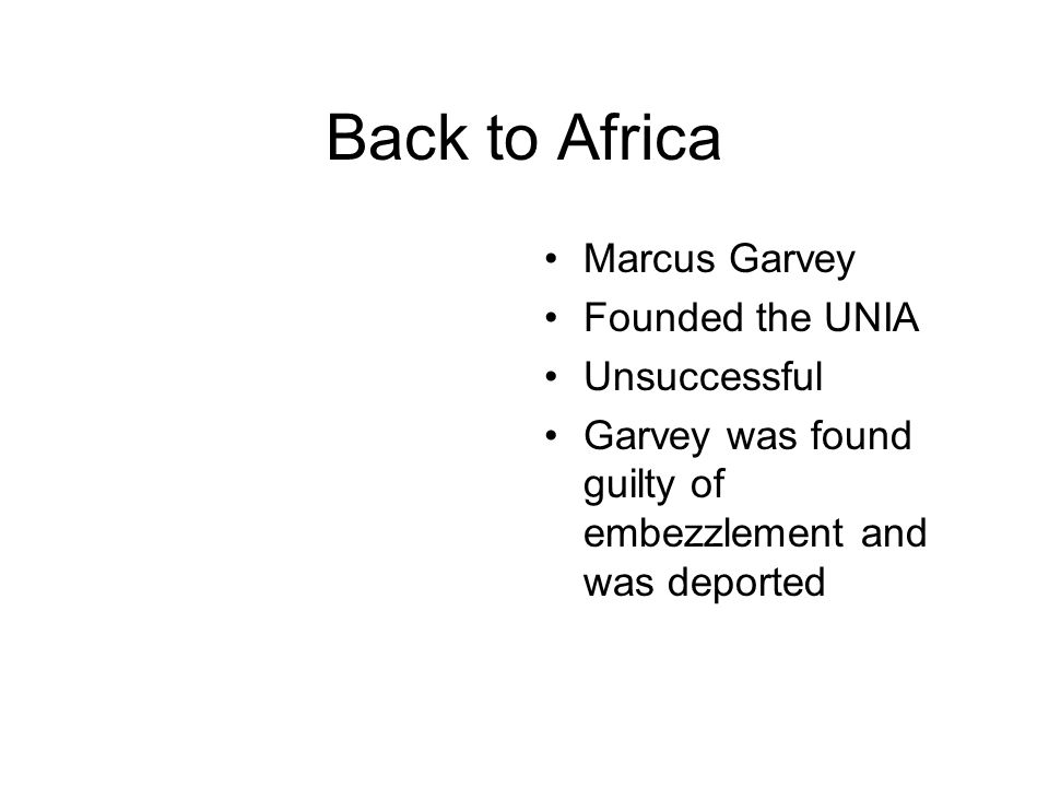 Back to Africa Marcus Garvey Founded the UNIA Unsuccessful