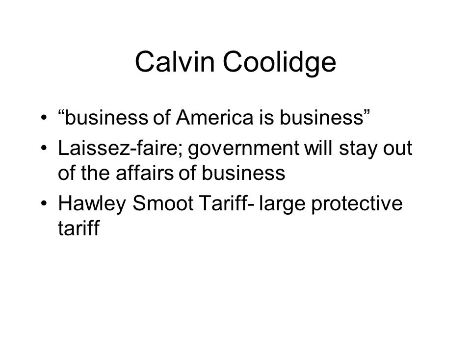 Calvin Coolidge business of America is business