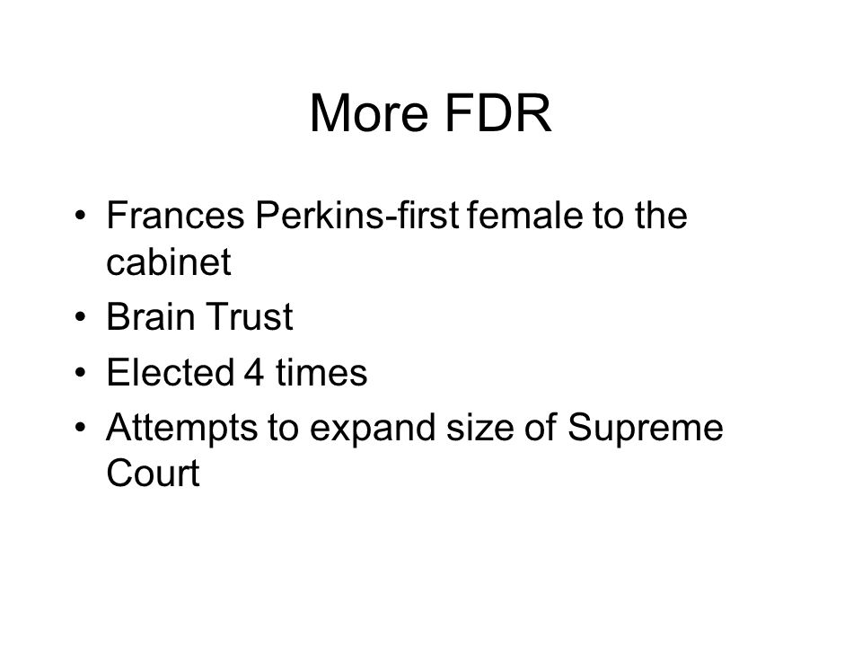 More FDR Frances Perkins-first female to the cabinet Brain Trust