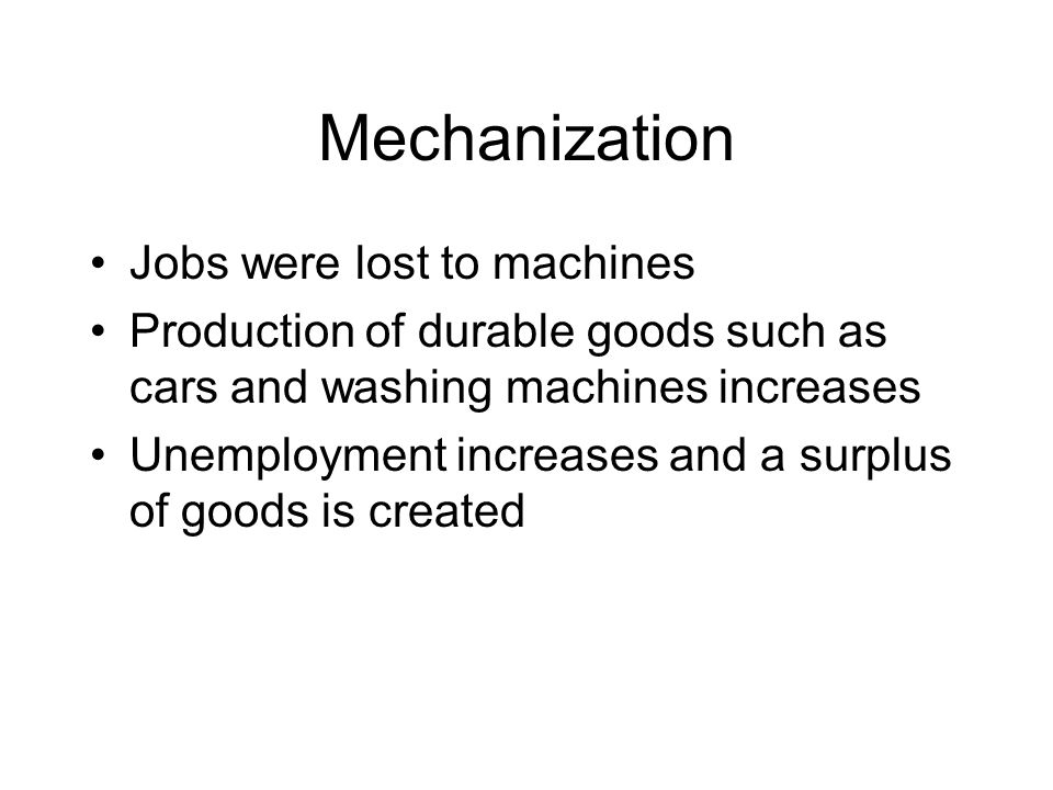 Mechanization Jobs were lost to machines