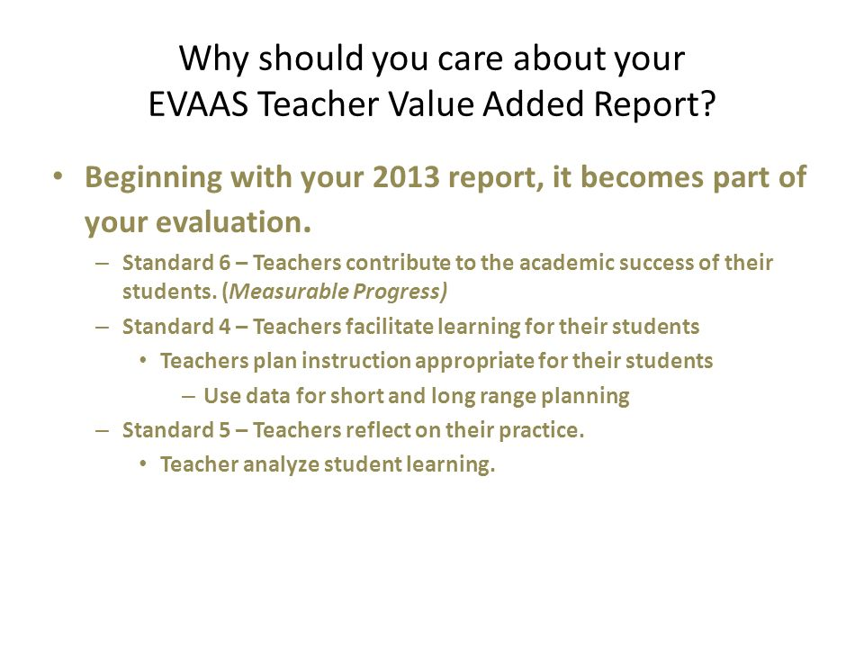 Why should you care about your EVAAS Teacher Value Added Report