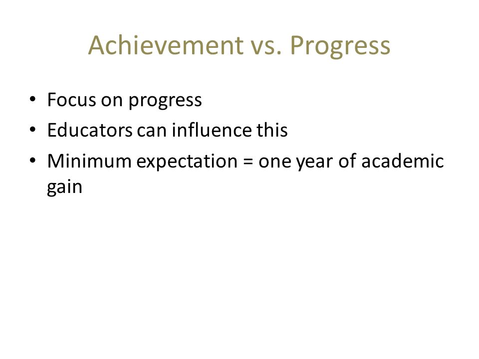 Achievement vs. Progress