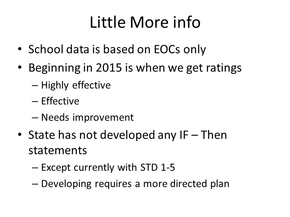 Little More info School data is based on EOCs only