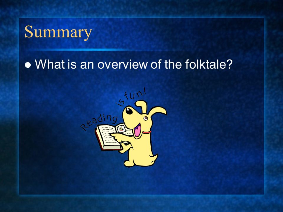 Summary What is an overview of the folktale